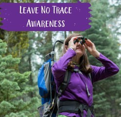 Leave No Trace Awareness: learn how to help the environment as you explore the outdoors!